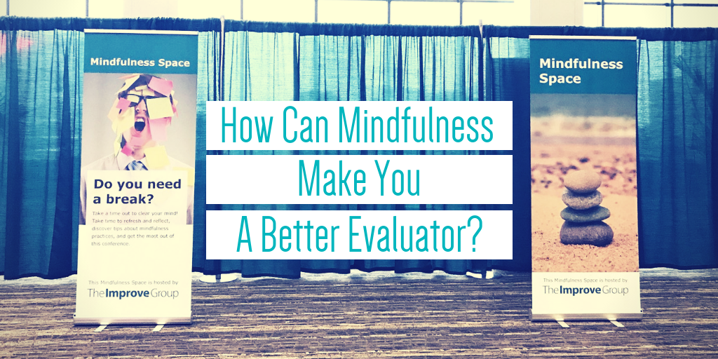 """Image of two banners from a mindfulness event we held at the AEA conference with a title that says """"How can mindfulness make you a better evaluator?"""""""