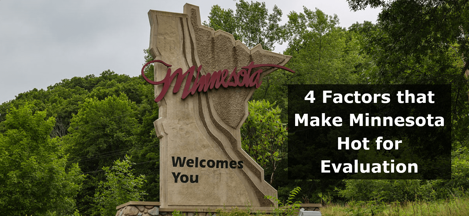 "Image of the Minnesota State Welcome Sign including graphic text that says ""4 Factors that Make Minnesota Hot for Evaluation"""