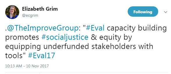 ".@TheImproveGroup: ""#Eval capacity building promotes #socialjustice & equity by equipping underfunded stakeholders with tools"" #Eval17"