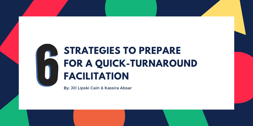 "Graphic image of the title of the article: ""6 Strategies to Prepare for a Quick-Turnaround Facilitation"""
