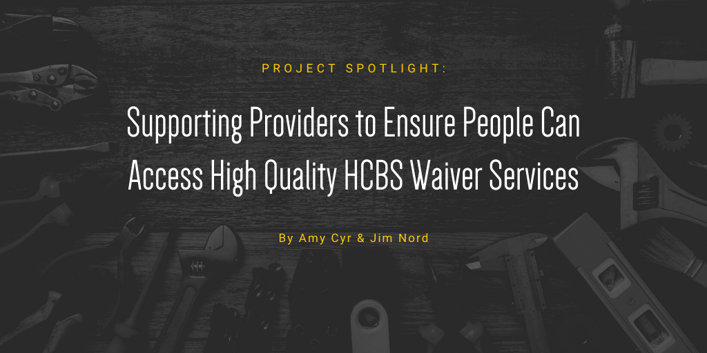 "Several tools are aligned in the background of this image along with the title of the article as the caption: ""Supporting providers to ensure people can access high quality home and community-based waiver services"""