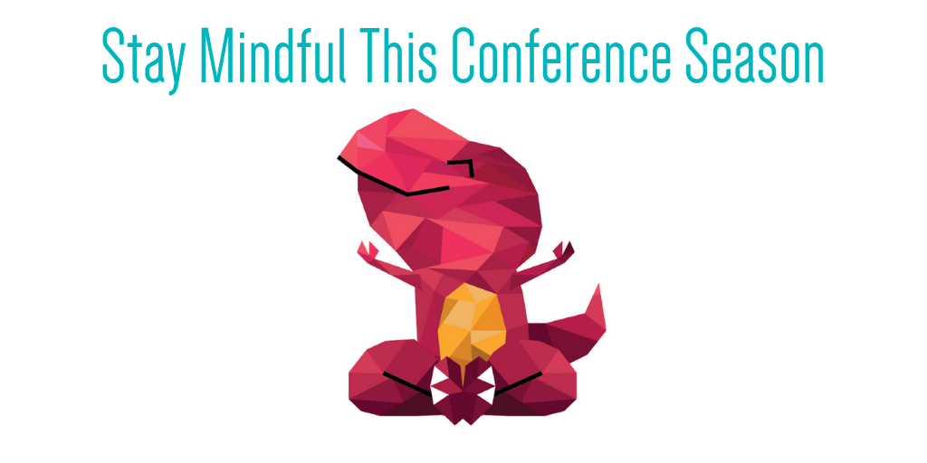 "Graphic of an animal meditating with a title that states ""Stay Mindful This Conference Season"""