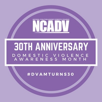 National Coalition Against Domestic Violence - Honoring the 30th Anniversary of Domestic Violence Awareness Month