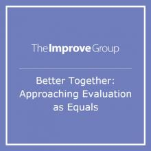 """Graphic image of the article's title: """"Better Together: Approaching Evaluation as Equals"""" by Claire Stoscheck"""