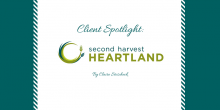 """Visual image that says """"Client Spotlight: Second Harvest Heartland, By Claire Stoscheck"""" and features the logo for Second Harvest Heartland"""