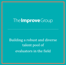 """Graphic that includes The Improve Group logo and a headline that states """"Building a robust and diverse talent pool of evaluators in the field"""""""