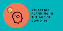 """Image that depicts strategic thinking occurring along with the statement """"Strategic Planning in the age of COVID-19"""""""