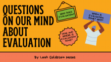 "Image of text that says ""Questions on our mind about evaluation"" and features several signs with questions about who does evaluation, why, when, how, and where."